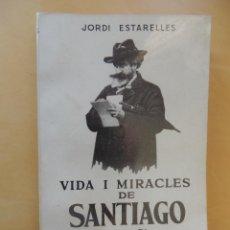 Libros antiguos: VIDA Y MIRACLES DE SANTIAGO RUSIÑOL. Lote 85402904