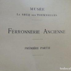 Libros antiguos: FERRONNERIE ANCIENNE, MUSEE LE SECQ DES TOURNELLES A ROUEN D'ALLEMAGNE, HENRY-RENE. Lote 85404052