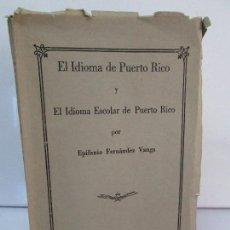 Libros antiguos: EL IDIOMA DE PUERTO RICO Y EL IDIOMA ESCOLAR DE PUERTO RICO. EPIFANIO FERNANDEZ VANGA.DEDICADO AUTOR. Lote 85411524