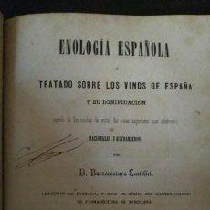 Libros antiguos: D. BUENAVENTURA CASTELLET - 1865, ENOLOGÍA ESPAÑOLA O TRATADO SOBRE LOS VINOS DE ESPAÑA. Lote 85460512