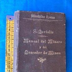 Libros antiguos: MANUAL DEL MINERO Y DEL BUSCADOR DE MINAS. S. BERTOLIO - 1910 - MANUALES ROMO. Lote 85465824