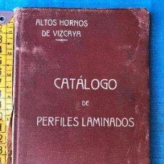 Libros antiguos: ALTOS HORNOS DE VIZCAYA CATALOGO DE PERFILES LAMINADOS 1911. Lote 85467624