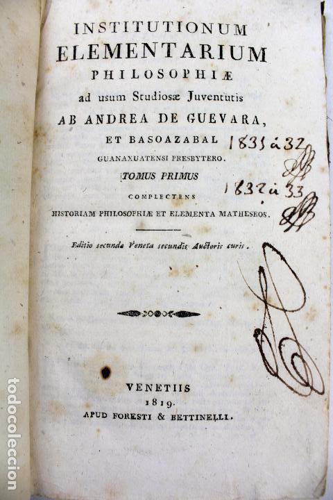 Libros antiguos: L-2041. INSTITUTIONUM ELEMENTARIUM PHILOSOPHIAE. ANDREA DE GUEVARA. 3 LIBROS. VENETIIS, 1819. - Foto 5 - 86680323