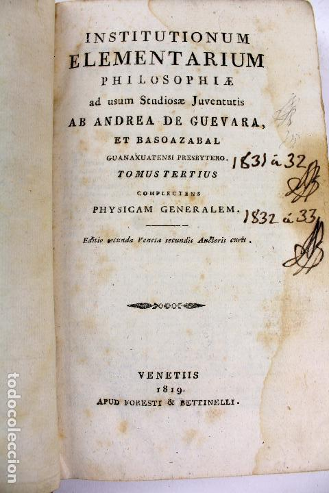 Libros antiguos: L-2041. INSTITUTIONUM ELEMENTARIUM PHILOSOPHIAE. ANDREA DE GUEVARA. 3 LIBROS. VENETIIS, 1819. - Foto 17 - 86680323