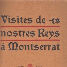 Libros antiguos: VISITES DE NOSTRES REYS Á MONTSERRAT 1268 1907 FRANCESCH CARRERAS CANDI 1911. Lote 85529208