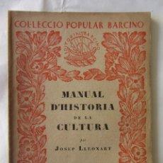 Libros antiguos: MANUAL D'HISTORIA DE LA CULTURA. (VOL II). JOSEP LLEONART. COL.LECCIO POPULAR BARCINO. Nº41. 1928. Lote 85545088