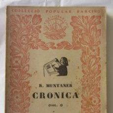 Libros antiguos: RAMON MUNTANER. CRONICA.(VOL.I). COL.LECCIO POPULAR BARCINO. Nº19 1927. Lote 85555756