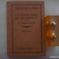 Libros antiguos: HANS STEGMANN. LA ESCULTURA DE OCCIDENTE. ED.LABOR. 1926. MUY ILUSTRADO.. Lote 85762300