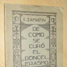 Libros antiguos: DE CÓMO SE CURÓ EL DONCEL ERASMO. ZAMIATIN E.- ORNAMENTACION DE KUSTODIEV. APROX 1920. Lote 85763548