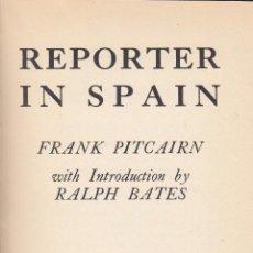 Libros antiguos: FRANK PITCAIRN. REPORTER IN SPAIN. GRAN BRETAÑA, 1937.. Lote 85505376