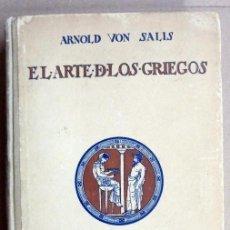 Libros antiguos: EL ARTE DE LOS GRIEGOS.SALIS, ARNOLD VON.1926. Lote 85810428