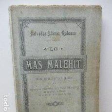 Libros antiguos: SALVADOR LLANAS RABASSA - LO MAS MALEHIT - 1888 - LIBRO RARO Y DIFICIL - VER FOTOS (EN CATALAN). Lote 85943280
