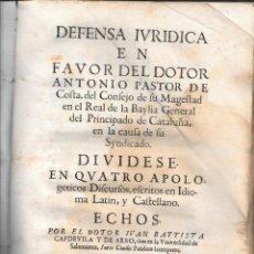 Libros antiguos: DEFENSA...PASTOR DE COSTA...REAL BAYLIA GENERAL PRINCIPADO CATALUÑA...CAPDEVILA...BARCELONA, 1659. Lote 85994024