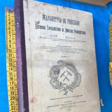 Libros antiguos: PLANIMETRIA DE PRECISION O ESTUDIOS TOPOGRAFICOS DE ANALISIS PLANIMETRICO. TOMO I 1903 JOSE DE ELOLA. Lote 86038556
