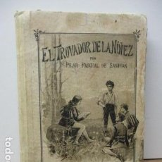 Libros antiguos: EL TROVADOR DE LA NIÑEZ. PILAR PASCUAL DE SANJUAN. EDITORIAL ANTON J. BASTINOS. 1865. Lote 86067460