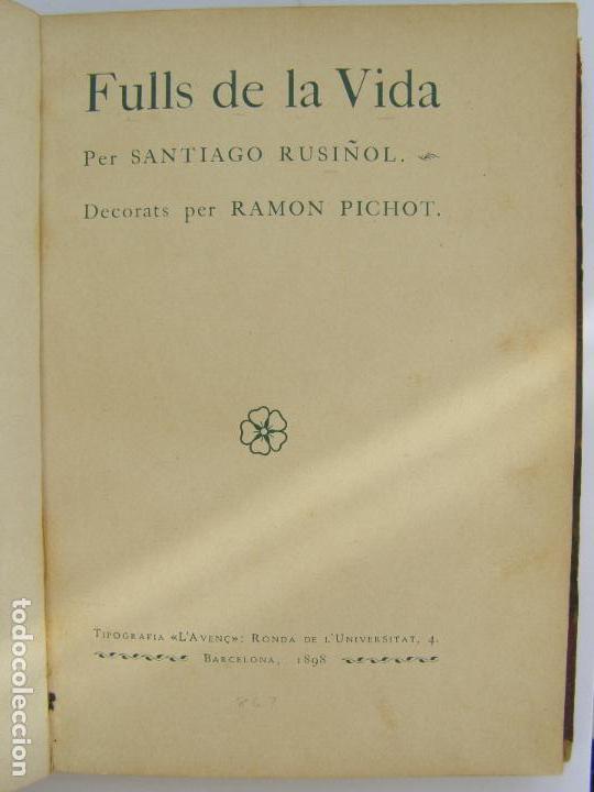 Libros antiguos: SANTIAGO RUSIÑOL. FULLS DE LA VIDA. 1898 EDITORIAL L´AVENC.BARCELONA. DIBUJOS RAMON PICHOT - Foto 2 - 86088480