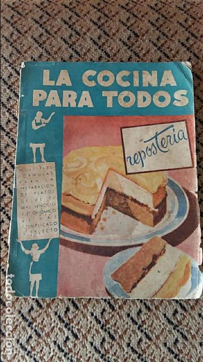 LIBRO LA COCINA PARA TODOS REPOSTERIA. R FERRO. EDIT AMELLER, INFINIDAD DE RECETAS (Libros Antiguos, Raros y Curiosos - Cocina y Gastronomía)