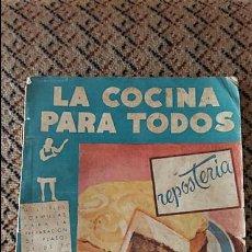 Libros antiguos: LIBRO LA COCINA PARA TODOS REPOSTERIA. R FERRO. EDIT AMELLER, INFINIDAD DE RECETAS. Lote 86089260