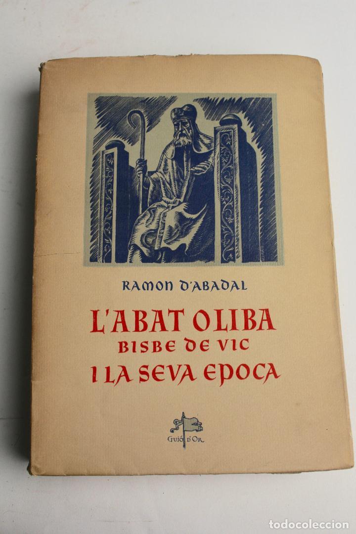 L- 467. L' ABAT OLIBA, BISBE DE VIC I LA SEVA ÈPOCA, RAMON D'ABADAL. (Libros Antiguos, Raros y Curiosos - Historia - Otros)