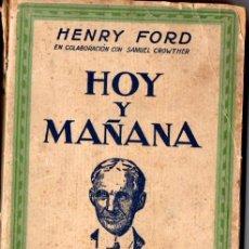Libros antiguos: HENRY FORD : HOY Y MAÑANA (AGUILAR, S. F.). Lote 86213158