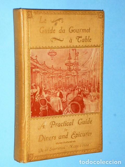 LE GUIDE GOURMET A TABLE OR A PRACTICAL GUIDE FOR DINERS AND EPICURES/ANTIGUO MENU DEL HOTEL RITZ (Libros Antiguos, Raros y Curiosos - Cocina y Gastronomía)