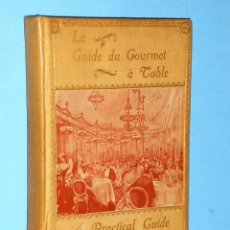 Libros antiguos: LE GUIDE GOURMET A TABLE OR A PRACTICAL GUIDE FOR DINERS AND EPICURES/ANTIGUO MENU DEL HOTEL RITZ. Lote 86245308