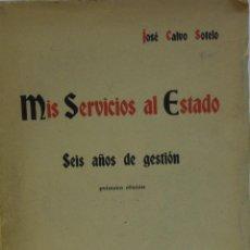 Libros antiguos: MIS SERVICIOS AL ESTADO. SEIS AÑOS DE GESTIÓN. Lote 86261788