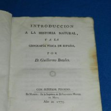 Libros antiguos: (MF) D GUILLERMO BOWLES - INTRODUCCION A LA HISTORIA NATURAL Y A LA GEOGRAFIA FISICA DE ESPAÑA 1775 . Lote 86284032
