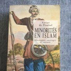 Libros antiguos: MINORITÉS EN ISLAM. GÉOGRAPHIE POLITIQUE ET SOCIALE. XAVIER DE PLANHOL.. Lote 86285248