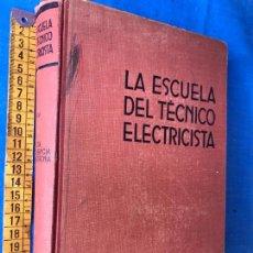 Libros antiguos: ALTA FRECUENCIA Y RADIOTECNIA - LA ESCUELA DEL TÉCNICO ELECTRICISTA (TOMO XIV) EDITORIAL LABOR 1951. Lote 86290576