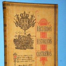 Libros antiguos: RECUERDOS HISTORICOS CASTREÑOS (1898). Lote 86323400