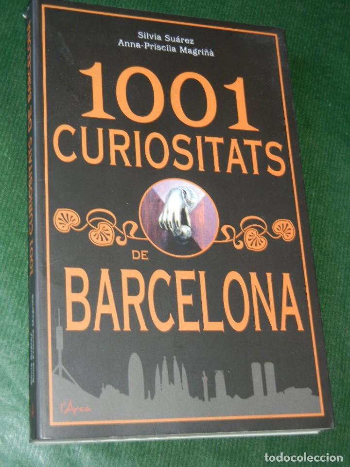 1001 CURIOSITATS DE BARCELONA, DE SILVIA SUAREZ Y ANNA-PRISCILLA MAGRIÑA, 2010 (Libros Antiguos, Raros y Curiosos - Historia - Otros)
