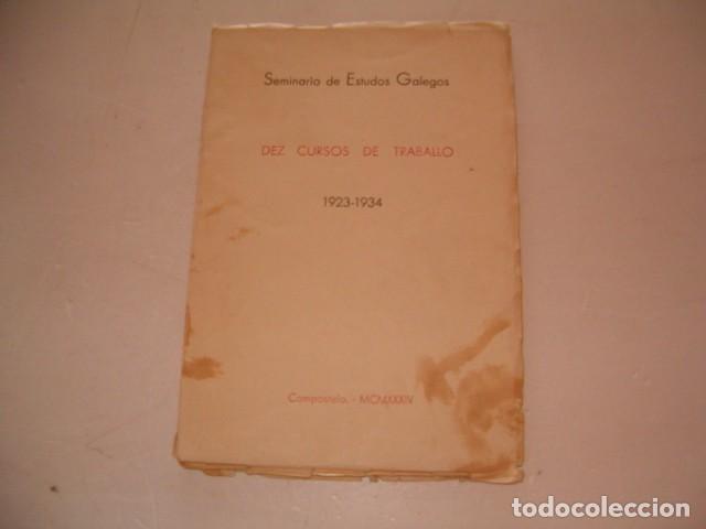 SEMINARIO DE ESTUDOS GALEGOS. DEZ CURSOS DE TRABALLO. 1923-1934. RM80610. (Libros Antiguos, Raros y Curiosos - Historia - Otros)