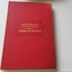 Libros antiguos: ¡ABAJO LAS ARMAS! (DIE WAFFEN NIEDER)-BARONESA BERTA DE SUTTNER- S/F.- BARCELONA, RAMÓN SOPENA, EDT.. Lote 86404256