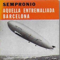 Libros antiguos: AQUELLA ENTREMALIADA BARCELONA / SEMPRONIO. BCN : SELECTA, 1978. 18X12 CM. 203 P. IL.. Lote 86442268