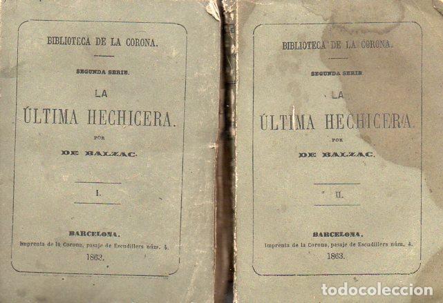 BALZAC : LA ÚLTIMA HECHICERA - DOS TOMOS (BIBLIOTECA DE LA CORONA, 1862) (Libros antiguos (hasta 1936), raros y curiosos - Literatura - Narrativa - Otros)