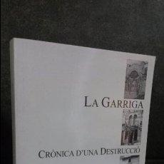 Libros antiguos: LA GARRIGA. CRONICA D`UNA DESTRUCCIO. LLUIS CUSPINERA I FONT. ROURICH 2000. CATALAN ( CATALA).. Lote 86496064