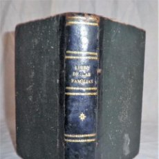 Libros antiguos: EL LIBRO DE LAS FAMILIAS·MANUAL DE COCINA - AÑO 1857 - PIEL.. Lote 143176825