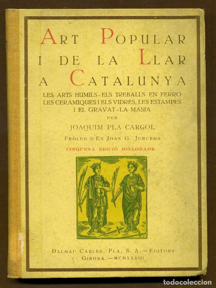 ART POPULAR I DE LA LLAR A CATALUNYA (Libros Antiguos, Raros y Curiosos - Bellas artes, ocio y coleccionismo - Otros)