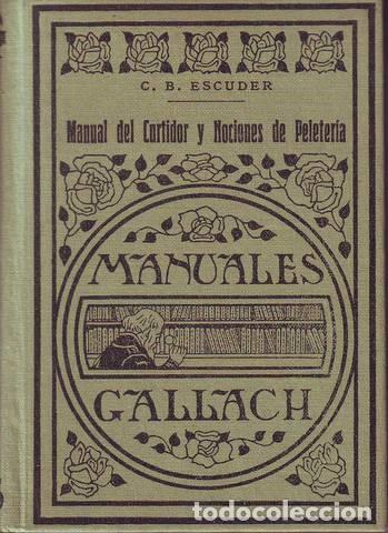 MANUAL DEL CURTIDOR Y NOCIONES DE PELETERIA. 1935. POR C.B. ESCUDER (Libros Antiguos, Raros y Curiosos - Ciencias, Manuales y Oficios - Otros)
