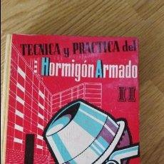 Alte Bücher - TECNICA Y PRACTICA DEL HORMIGON ARMADO (II) - ENRIQUE CASAPRIMA - EDICIONES CEAC, 1961 - 86548548
