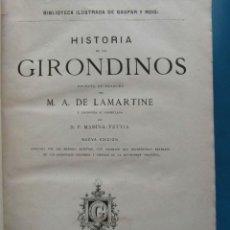 Libros antiguos: HISTORIA DE LOS GIRONDINOS. M. A. DE LAMARTINE. 1877. Lote 86558568