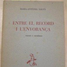 Libri antichi: ENTRE EL RECORD I L'ENYORANÇA. PROSES I MEMÒRIES. MALLORCA, ED. MOLL, 1955. Lote 86560788