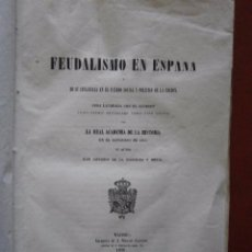 Libros antiguos: JUICIO CRÍTICO DEL FEUDALISMO EN ESPAÑA. DE SU INFLUENCIA EN EL ESTADO SOCIAL... A. DE LA ESCOSURA Y. Lote 86564200