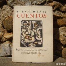 Libros antiguos: F. EIXIMENIS: CUENTOS, EDITORIAL PEDAGÓGICA 1930 CIRCA LIMITADA Y NUMERADA 28/30 GRABADOR A.GELABERT. Lote 86566160