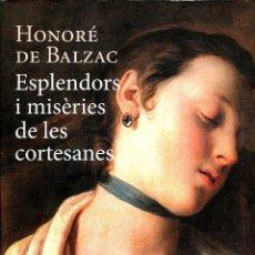 Livros antigos: ESPLENDORS I MISÉRIES DE LES CORTESANES. Lote 86650952