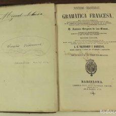 Libros antiguos: NOVÍSIMO CHANTREAU Ó GRAMÁTICA FRANCESA. ANTONIO BERGNES. LIB. JUAN OLIVERES. 1894.. Lote 86719536