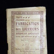 Libros antiguos: TRAITÉ PRATIQUE DE LA FABRICATION DES LIQUEURS, SIROPS ET APÉRITIFS DANS LES MÉNAGES. NANCY 1932. Lote 86823012