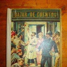 Libros antiguos: BAZAR DE CUENTOS DE AUTORES NACIONALES Y EXTRANJEROS. Lote 86824308
