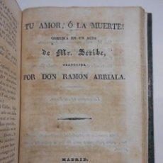 Libros antiguos: LARRA / RAMON ARRIALA. MACIAS 1838, ARTE CONSPIRAR , PARTIR A TIEMPO 1839, TU AMOR O LA MUERTE 1836. Lote 86824896
